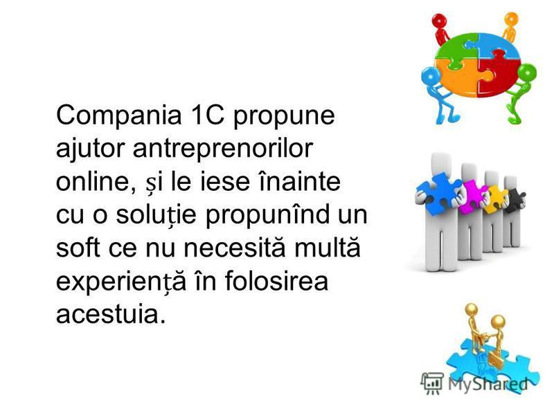 Compania 1C propune ajutor antreprenorilor online, i le iese înainte cu o soluie propunînd un soft ce nu necesită multă experienă în folosirea acestuia.