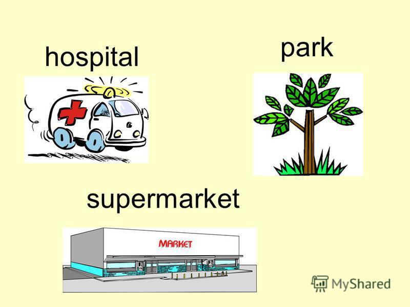 hospital supermarket park