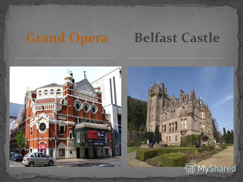 Grand OperaBelfast Castle