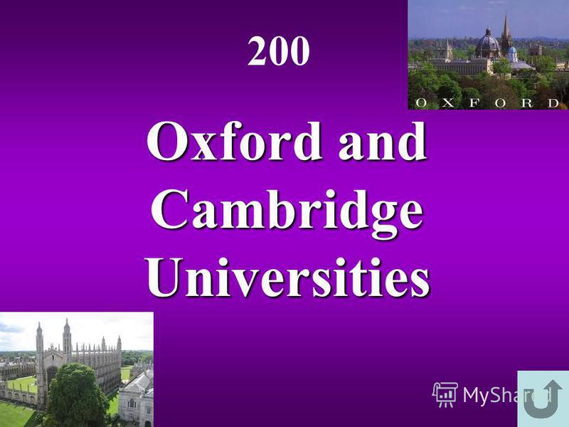 Oxford and Cambridge Universities 200