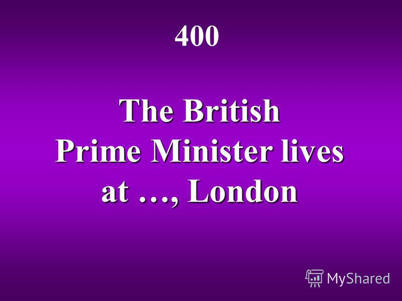 The British Prime Minister lives at …, London 400