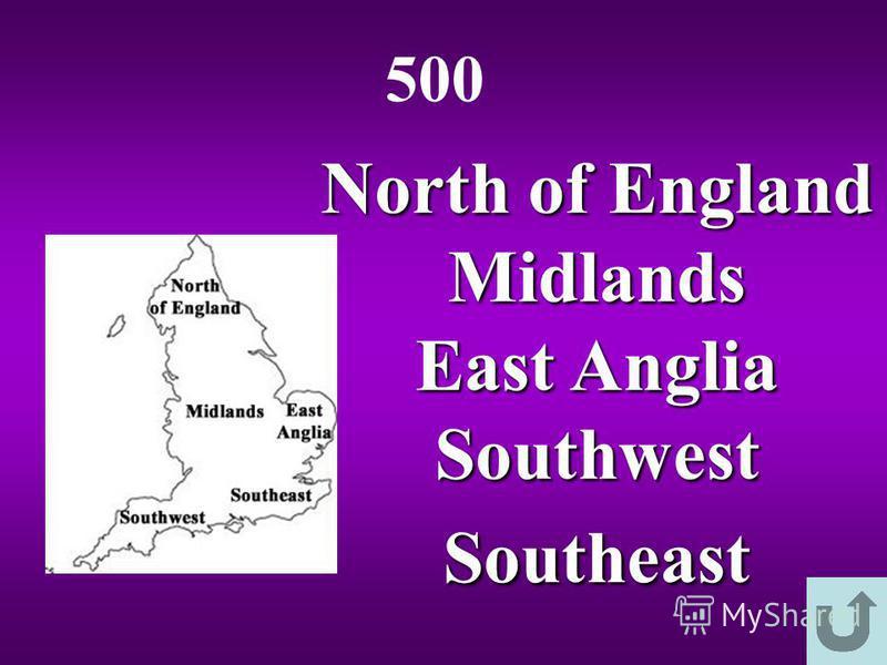 North of England Midlands East Anglia SouthwestSoutheast 500