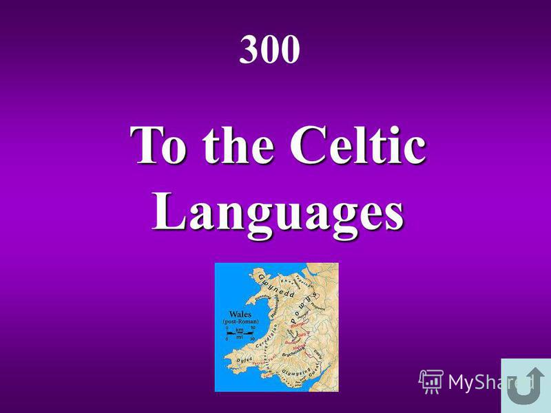 To the Celtic Languages 300