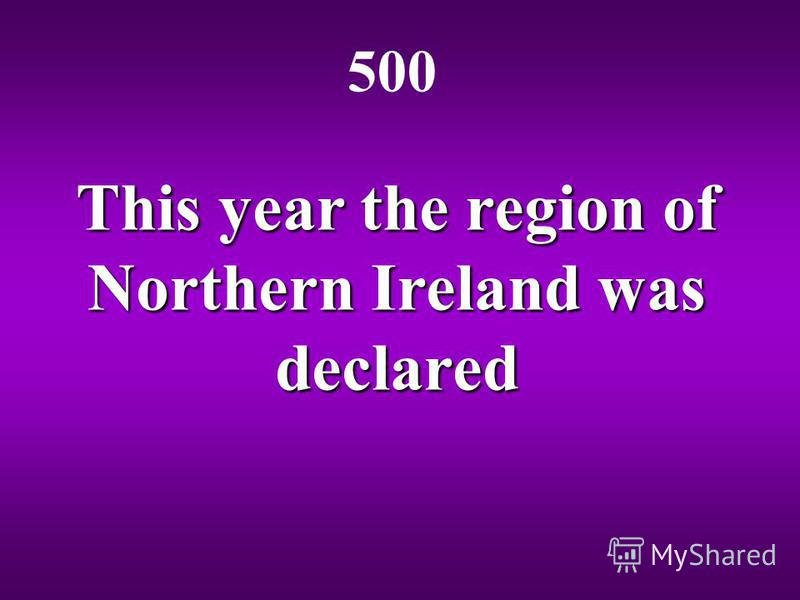 This year the region of Northern Ireland was declared 500