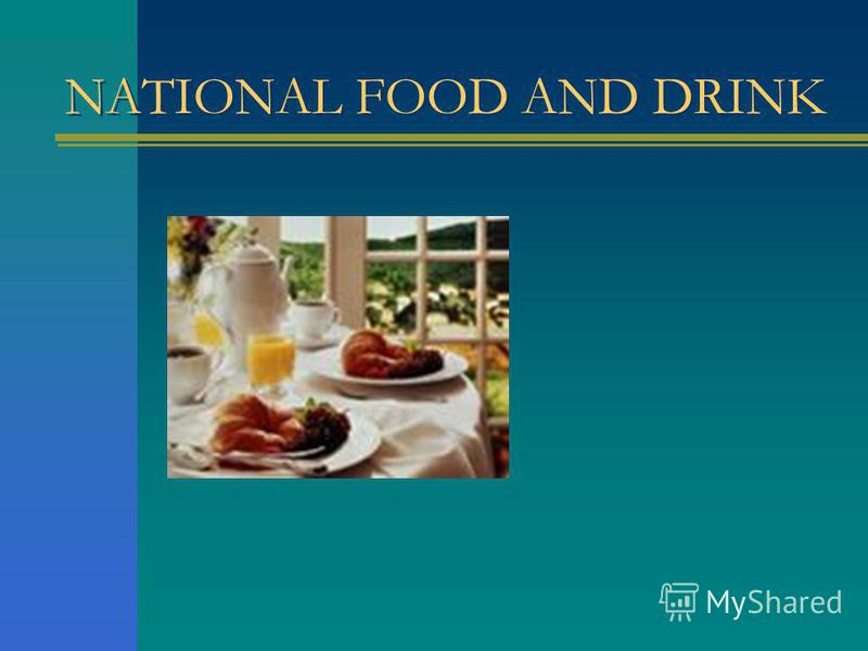 NATIONAL FOOD AND DRINK