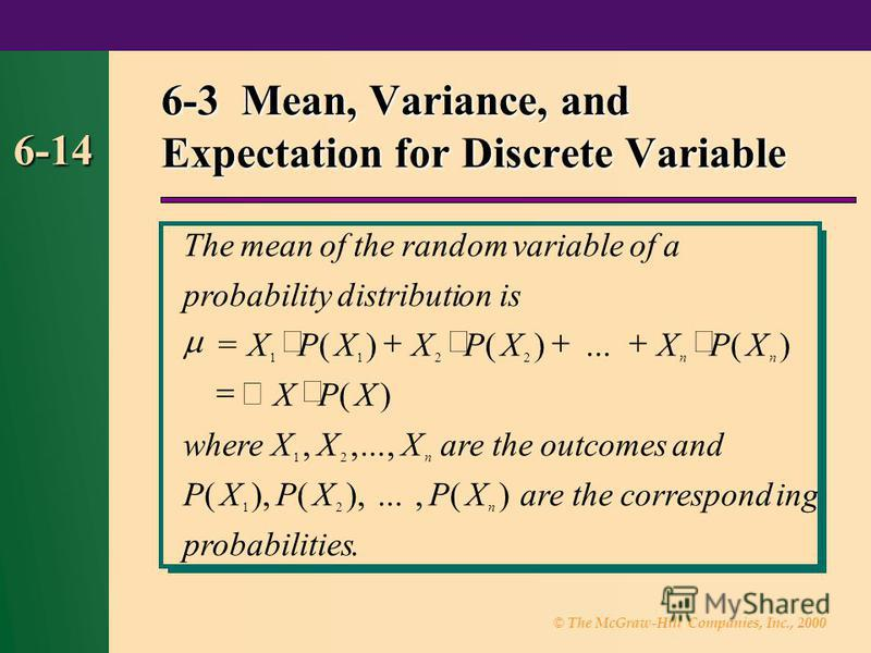© The McGraw-Hill Companies, Inc., 2000 6-14 6-3 Mean, Variance, and Expectation for Discrete Variable