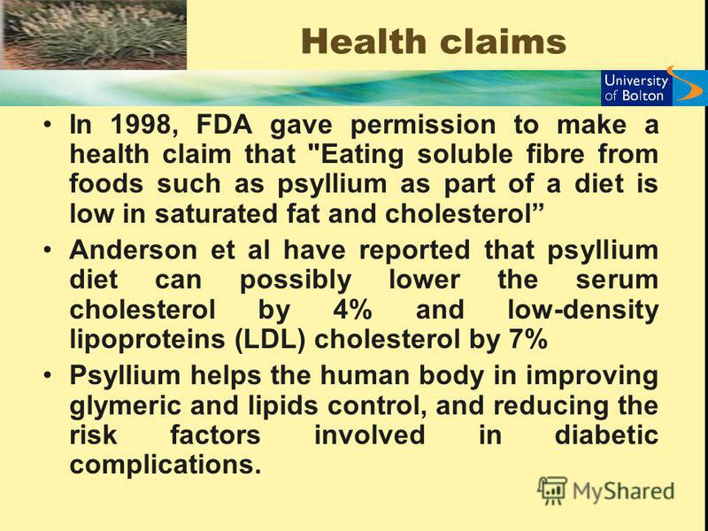 Health claims In 1998, FDA gave permission to make a health claim that