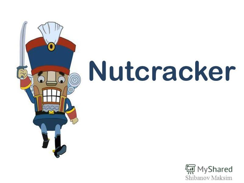 Nutcracker Shibanov Maksim