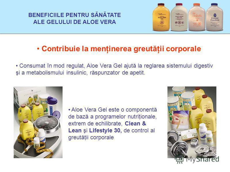 Contribuie la menţinerea greutăţii corporale Consumat în mod regulat, Aloe Vera Gel ajută la reglarea sistemului digestiv şi a metabolismului insulinic, răspunzator de apetit. Aloe Vera Gel este o componentă de bază a programelor nutriţionale, extrem