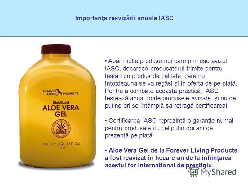 Importanţa reavizării anuale IASC Apar multe produse noi care primesc avizul IASC, deoarece producătorul trimite pentru testări un produs de calitate, care nu întotdeauna se va regăsi şi în oferta de pe piaţă. Pentru a combate această practică, IASC
