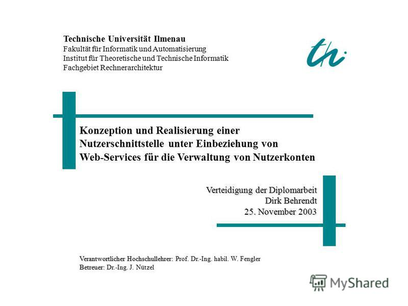 Technische Universität Ilmenau Fakultät für Informatik und Automatisierung Institut für Theoretische und Technische Informatik Fachgebiet Rechnerarchitektur Verantwortlicher Hochschullehrer: Verantwortlicher Hochschullehrer: Prof. Dr.-Ing. habil. W.
