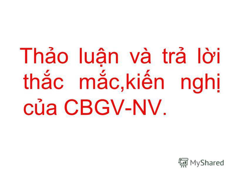 Tho lun và tr li thc mc,kin ngh ca CBGV-NV.
