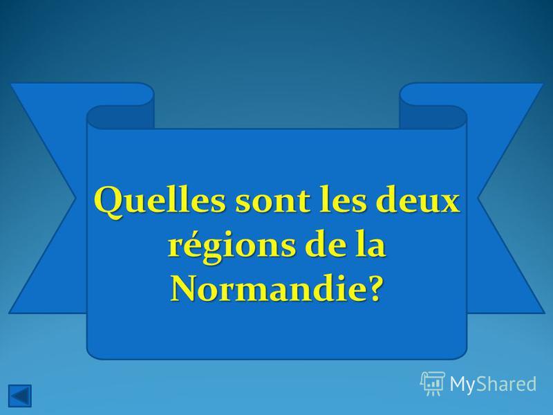 Quelles sont les deux régions de la Normandie?