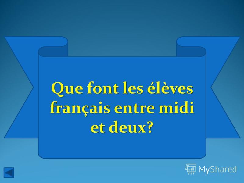 Que font les élèves français entre midi et deux?