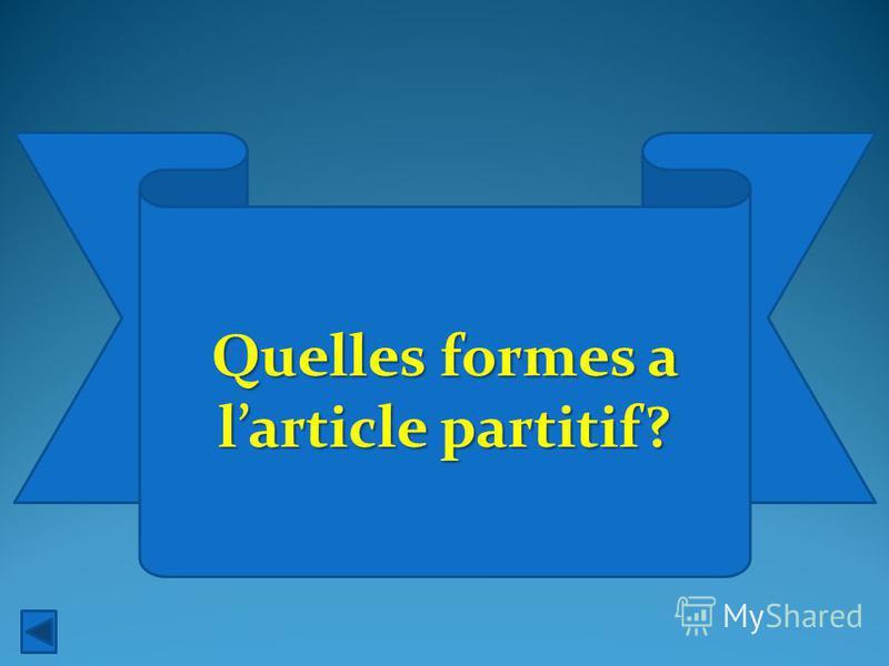 Quelles formes a larticle partitif?