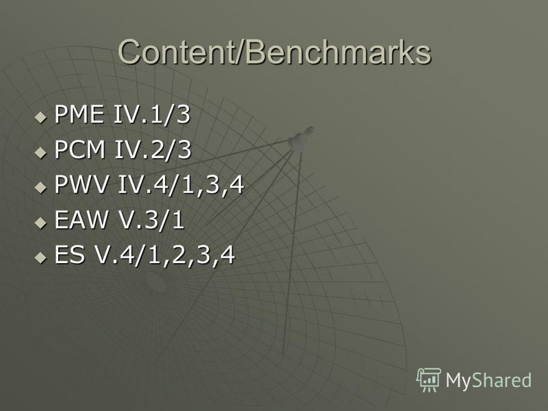 Content/Benchmarks PME IV.1/3 PME IV.1/3 PCM IV.2/3 PCM IV.2/3 PWV IV.4/1,3,4 PWV IV.4/1,3,4 EAW V.3/1 EAW V.3/1 ES V.4/1,2,3,4 ES V.4/1,2,3,4