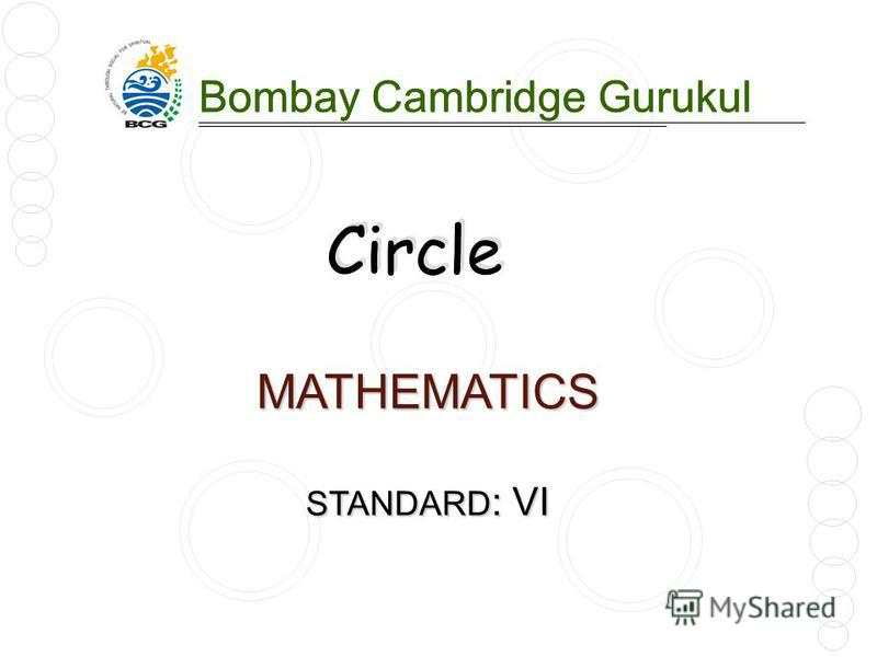 MATHEMATICS STANDARD : VI Bombay Cambridge Gurukul Circle