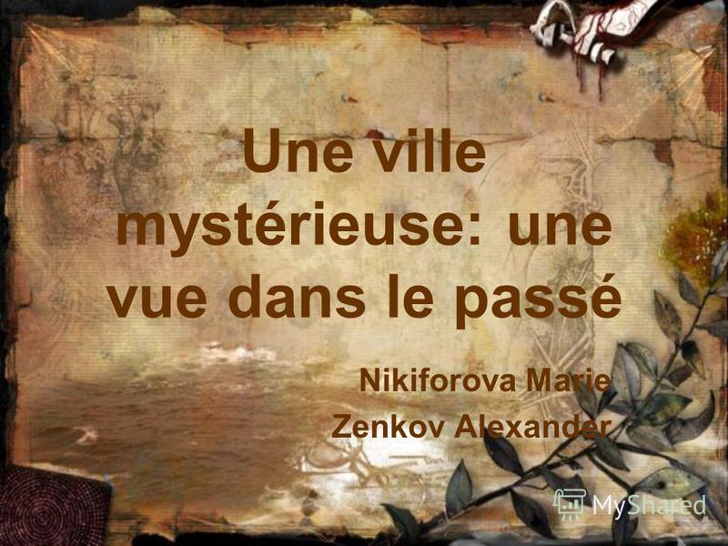 Une ville mystérieuse: une vue dans le passé Nikiforova Marie Zenkov Alexander