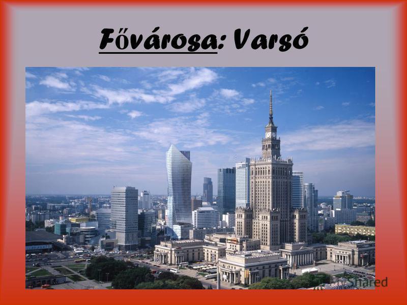 F ő városa: Varsó
