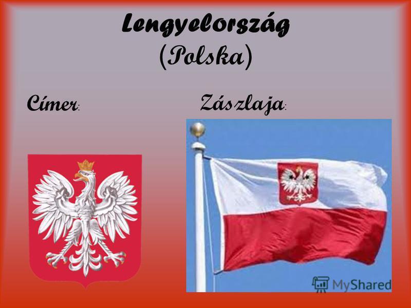 Lengyelország ( Polska ) Címer : Zászlaja :