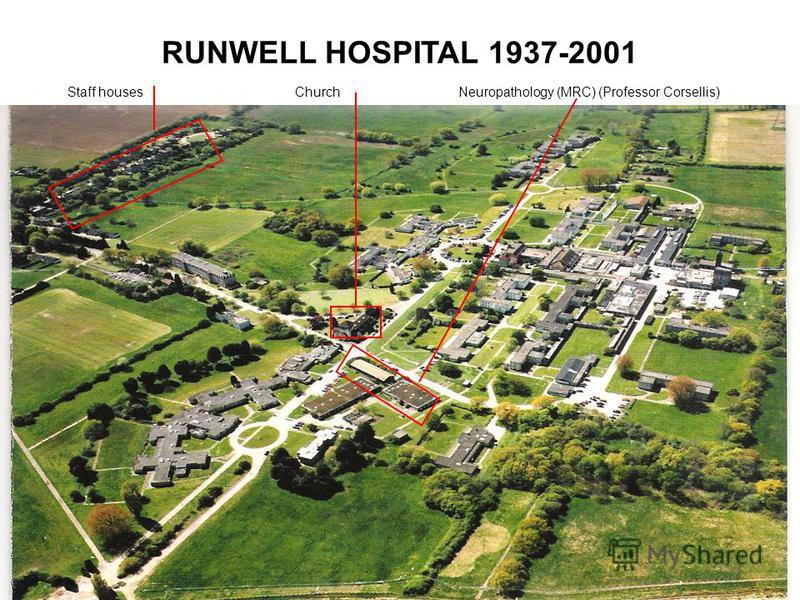 RUNWELL HOSPITAL 1937-2001 Staff housesChurchNeuropathology (MRC) (Professor Corsellis)
