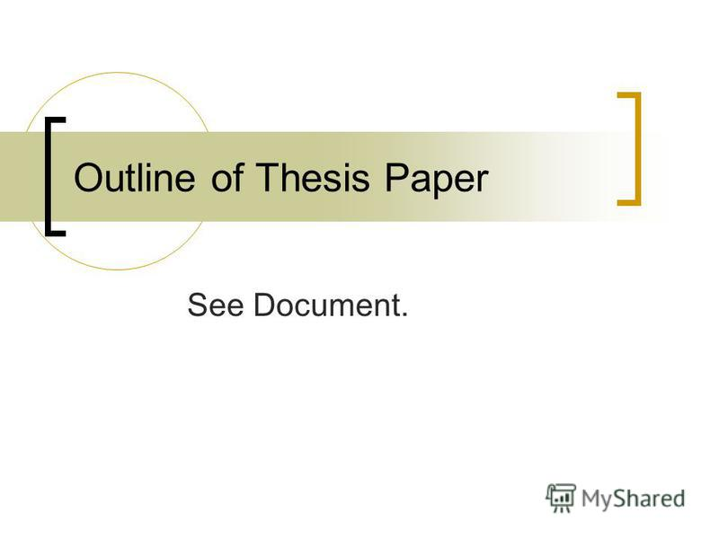 Outline of Thesis Paper See Document.