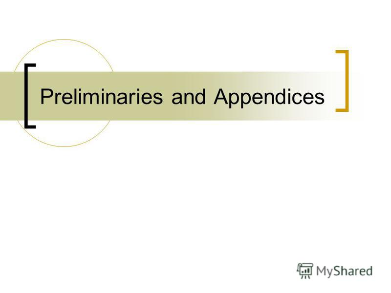 Preliminaries and Appendices