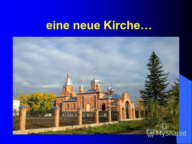 eine neue Kirche…