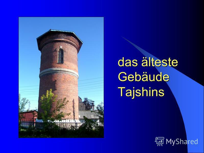 das älteste Gebäude Tajshins