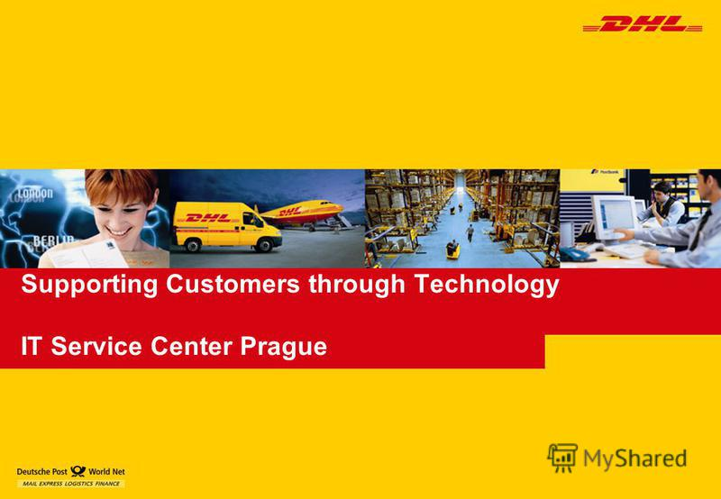 Supporting Customers through Technology IT Service Center Prague