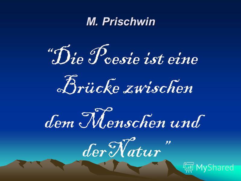 M. Prischwin Die Poesie ist eine Brücke zwischen dem Menschen und derNatur