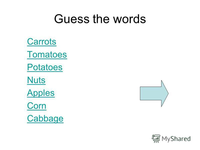 Guess the words Carrots Tomatoes Potatoes Nuts Apples Corn Cabbage