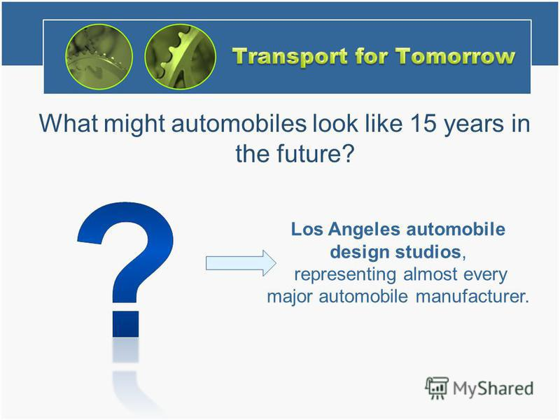 What might automobiles look like 15 years in the future? Los Angeles automobile design studios, representing almost every major automobile manufacturer.