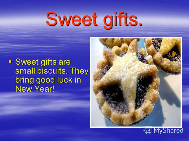 Sweet gifts. Sweet gifts are small biscuits. They bring good luck in New Year! Sweet gifts are small biscuits. They bring good luck in New Year!