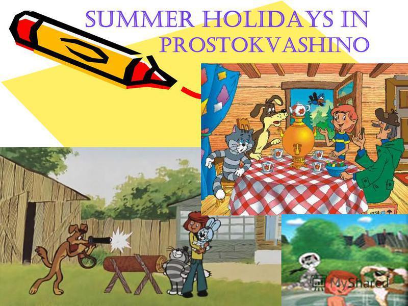 summer holidays in Prostokvashino