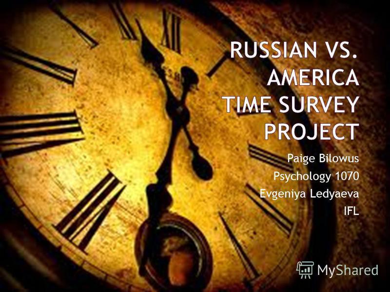Paige Bilowus Psychology 1070 Evgeniya Ledyaeva IFL