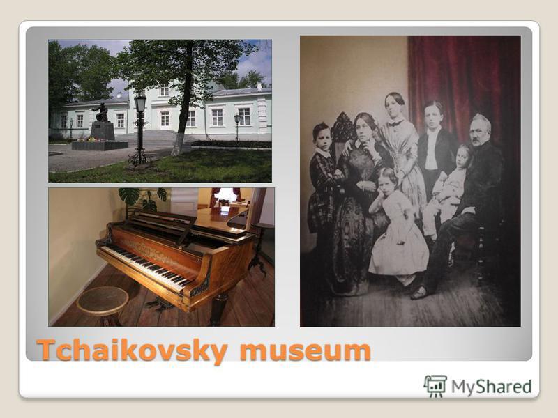 Tchaikovsky museum