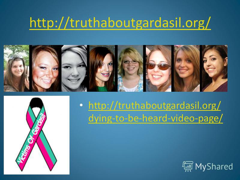 http://truthaboutgardasil.org/ http://truthaboutgardasil.org/ dying-to-be-heard-video-page/ http://truthaboutgardasil.org/ dying-to-be-heard-video-page/