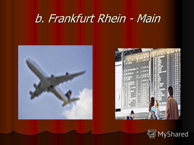 b. Frankfurt Rhein - Main