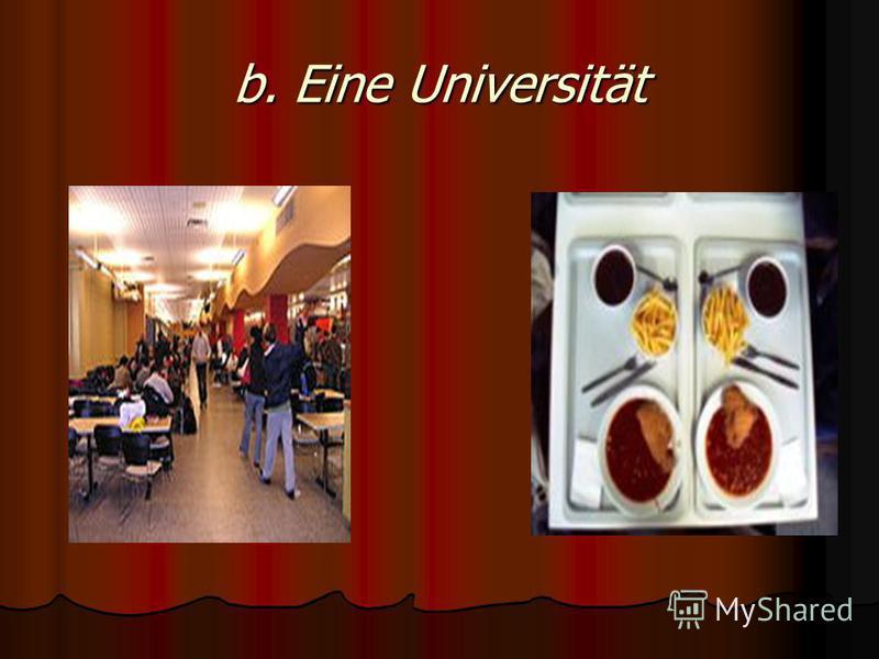 b. Eine Universität