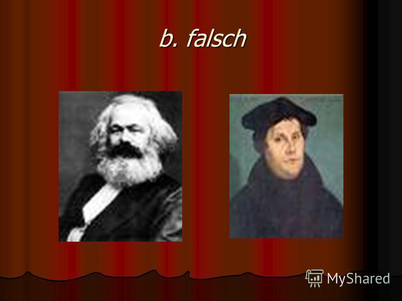 b. falsch