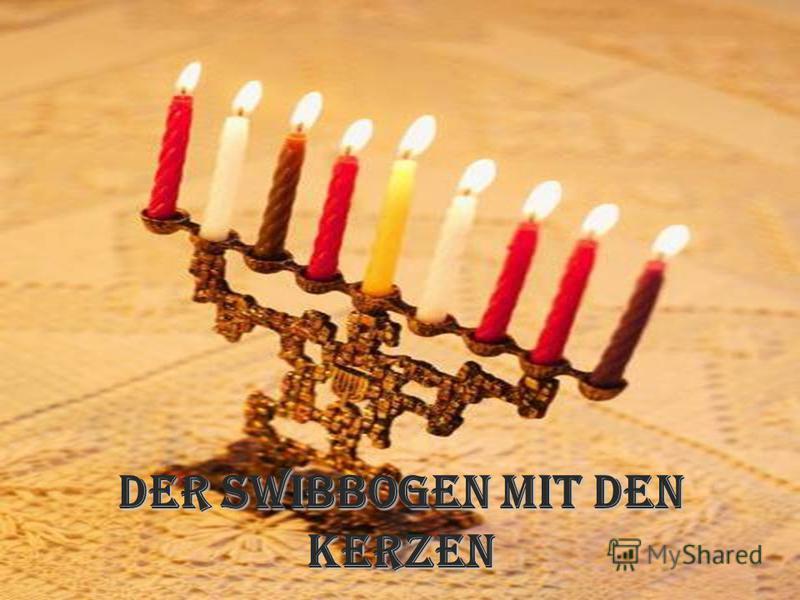 Der Swibbogen mit den Kerzen