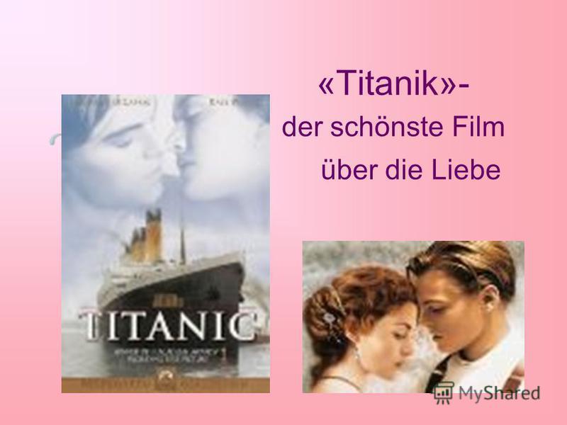 «Titanik»- der schönste Film über die Liebe