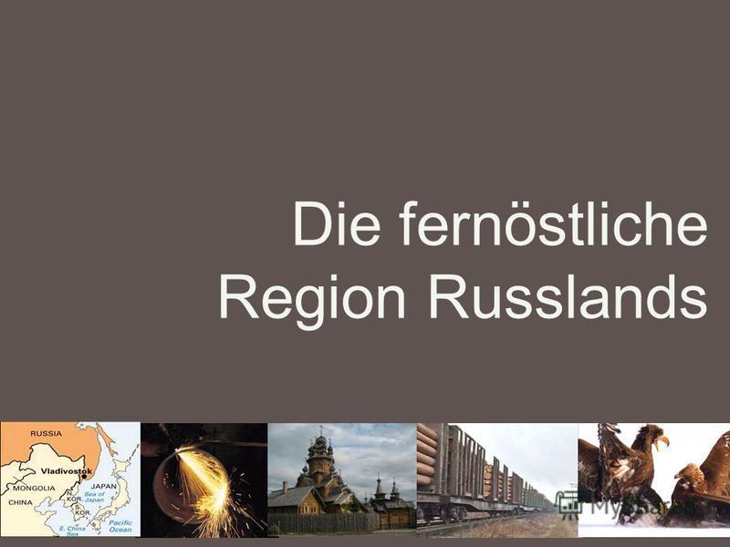 Die fernöstliche Region Russlands