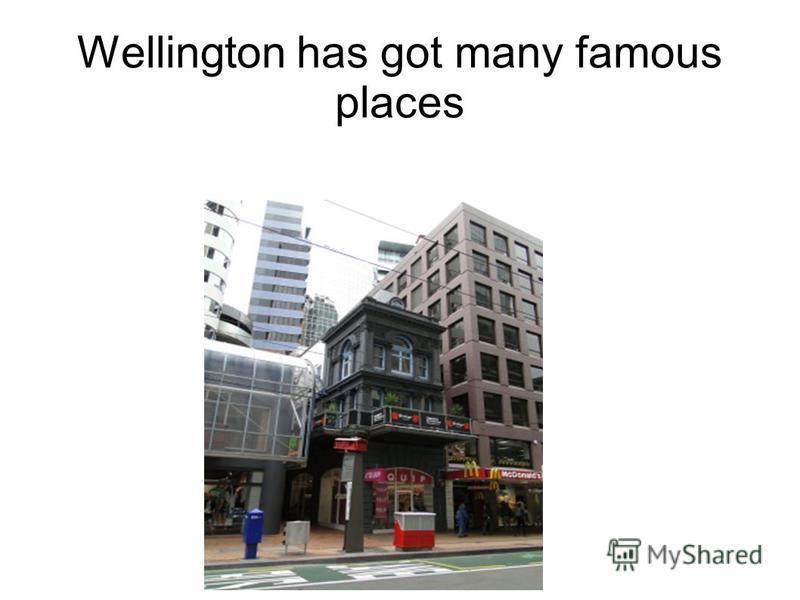 Wellington has got many famous places