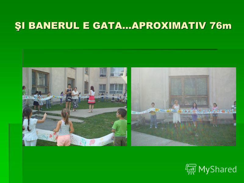 ŞI BANERUL E GATA…APROXIMATIV 76m