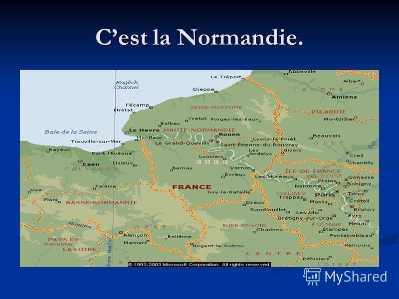 Cest la Normandie.