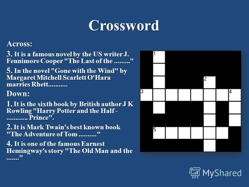 Crossword Across: 3. It is a famous novel by the US writer J. Fennimore Cooper