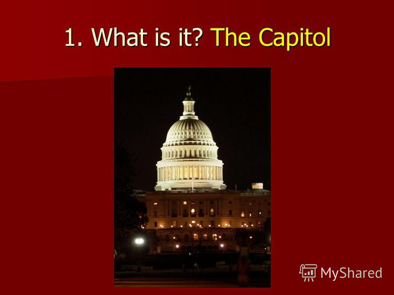 1. What is it? The Capitol