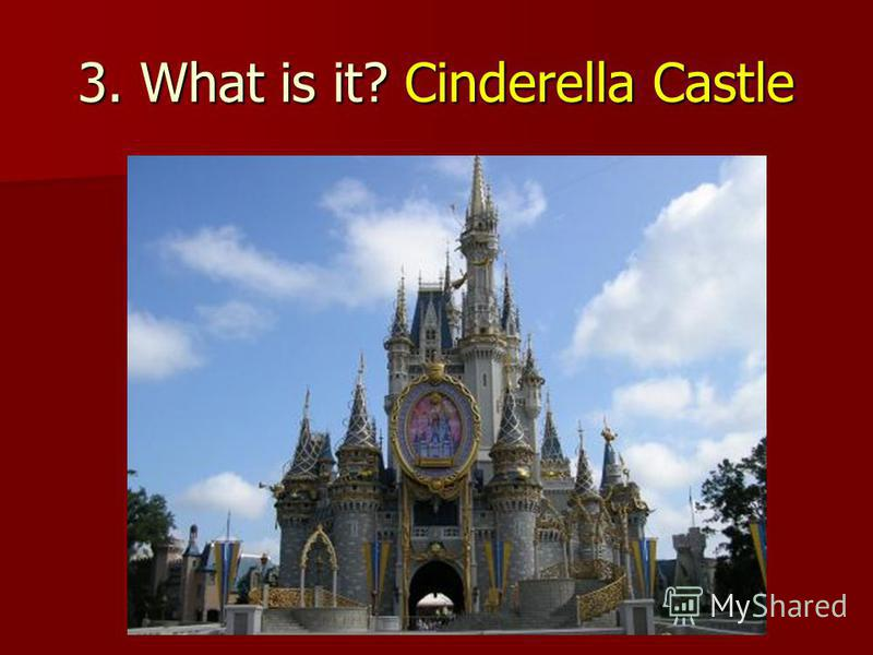 3. What is it? Cinderella Castle